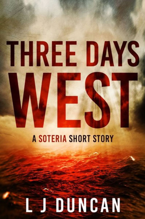 L J Duncan three days west dystopian thriller