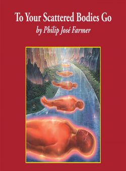 to-your-scatered-bodies-go-philip-jose-farmer