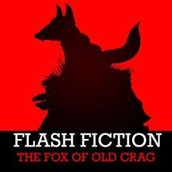 Flash-Fiction-FOX-OF-OLD-CRAG